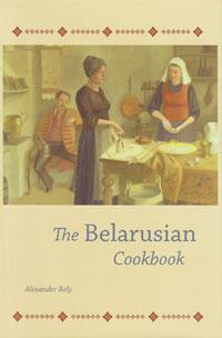 Bely Alexander. The Belarusian Cookbook