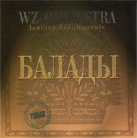 WZ-Orkiestra & Вайцюшкевіч Зьміцер. Балады